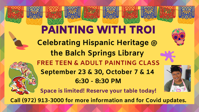 CELEBRATING HISPANIC HERITAGE FREE TEEN & ADULT PAINTING CLASS Thursdays from 630 - 830 PM September 19 & 26, October 3 & 10 (3).png